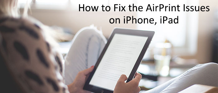 Fix Airprint issues on iPhone and iPad
